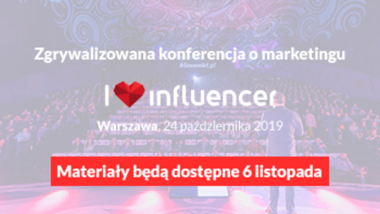 I <3 Marketing VIII Edycja - Dzień III (Influencer)